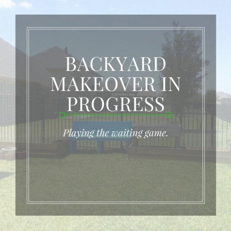 One Room Challenge Week 6 ~ Backyard Makeover Still In Progress