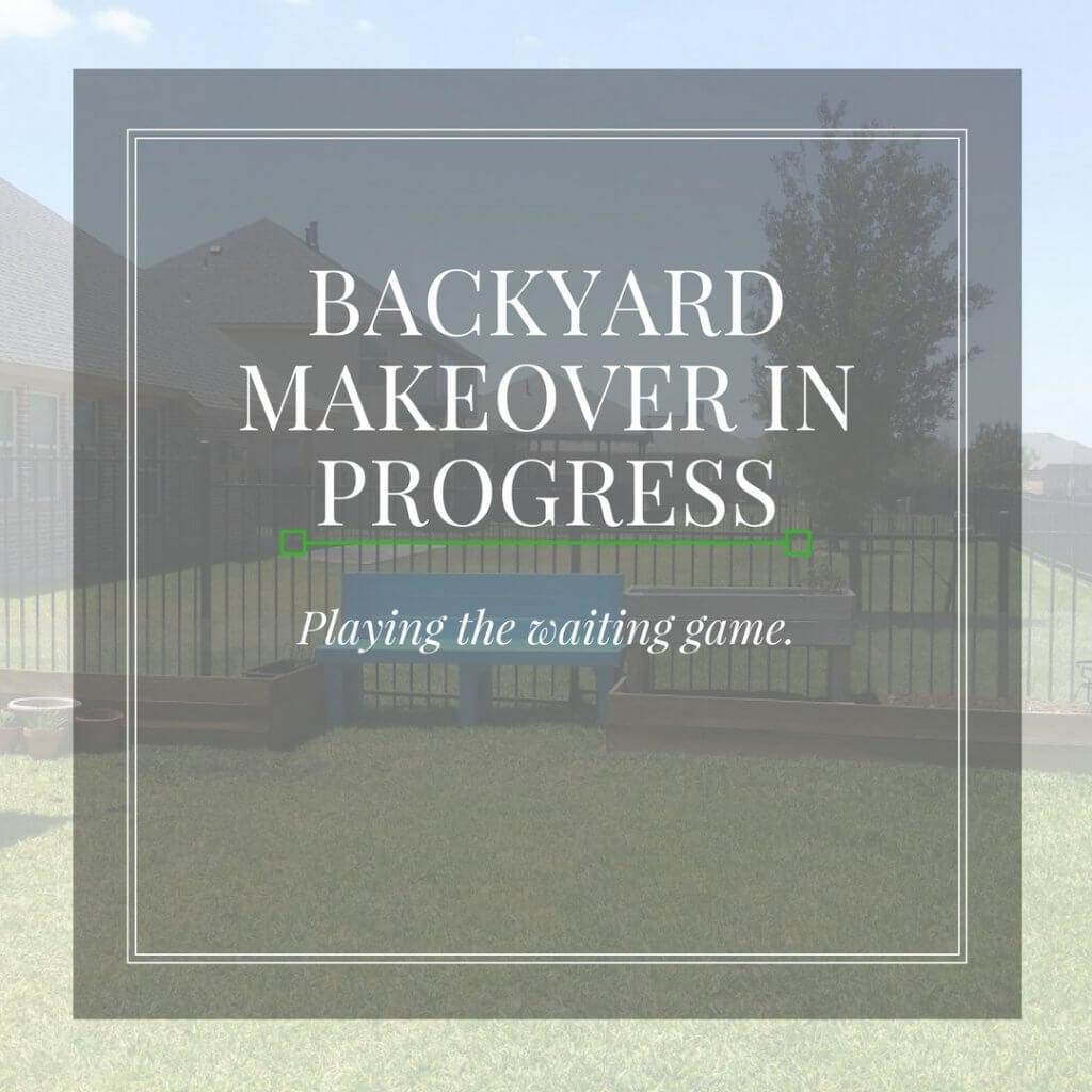 one room challenge week 6 backyard makeover still in progress