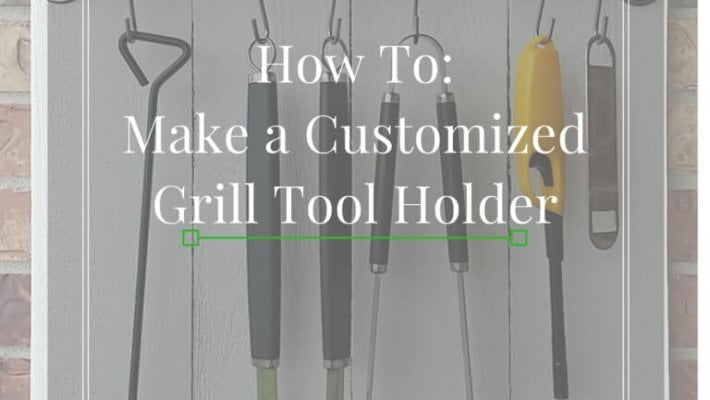 DIY Customized Grill Tool Holder