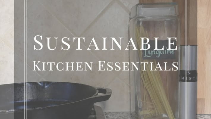 10 Simple & Affordable Sustainable Kitchen Essentials
