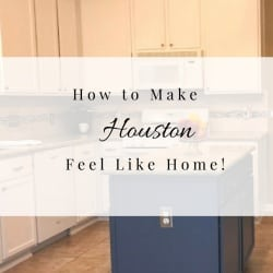 How to make Houston feel like home