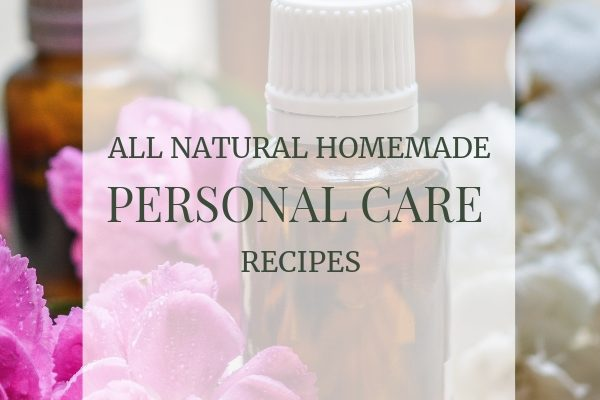All Natural Homemade Personal Care Recipes